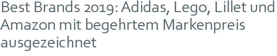 Best Brands 2019: Adidas, Lego, Lillet und Amazon mit begehrtem Markenpreis ausgezeichnet