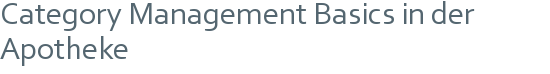Category Management Basics in der Apotheke
