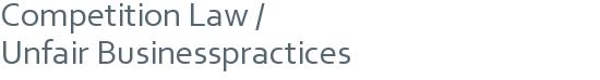 Competition Law / | Unfair Businesspractices