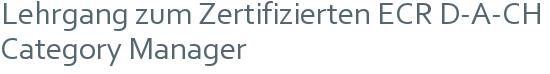 Lehrgang zum Zertifizierten ECR D-A-CH Category Manager