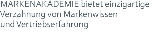 MARKENAKADEMIE bietet einzigartige | Verzahnung von Markenwissen | und Vertriebserfahrung