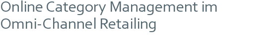 Online Category Management im Omni-Channel Retailing