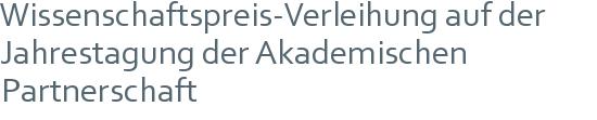Wissenschaftspreis-Verleihung auf der Jahrestagung der Akademischen Partnerschaft