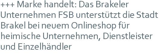 +++ Marke handelt: Das Brakeler Unternehmen FSB unterstützt die Stadt Brakel bei neuem Onlineshop für heimische Unternehmen, Dienstleister und Einzelhändler
