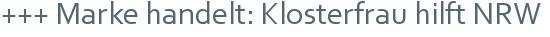 +++ Marke handelt: Klosterfrau hilft NRW
