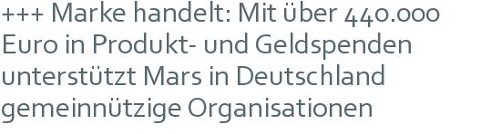 +++ Marke handelt: Mit über 440.000 Euro in Produkt- und Geldspenden unterstützt Mars in Deutschland gemeinnützige Organisationen