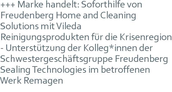 +++ Marke handelt: Soforthilfe von Freudenberg Home and Cleaning Solutions mit Vileda Reinigungsprodukten für die Krisenregion - Unterstützung der Kolleg*innen der Schwestergeschäftsgruppe Freudenberg Sealing Technologies im betroffenen Werk Remagen
