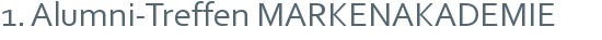 1. Alumni-Treffen MARKENAKADEMIE