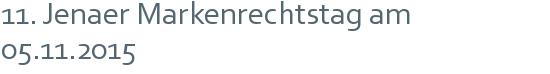 11. Jenaer Markenrechtstag am 05.11.2015