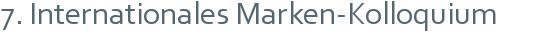7. Internationales Marken-Kolloquium