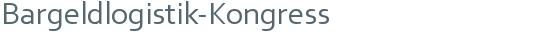 Bargeldlogistik-Kongress