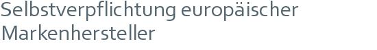 Selbstverpflichtung europäischer Markenhersteller
