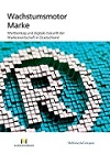 Wachstumsmotor Marke - Wertbeitrag und digitale Zukunft der Markenwirtschaft in Deutschland - | Studie Markenverband und McKinsey&Company 2015